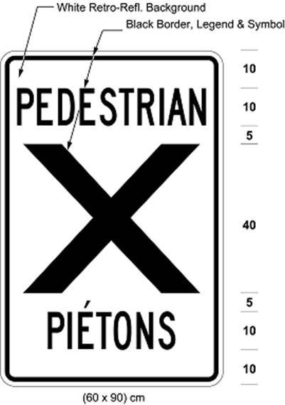 Illustration of sign 60 cm wide and 90 cm high with black text PEDESTRIAN above large black X above black text PIÉTONS on white retro-reflective background