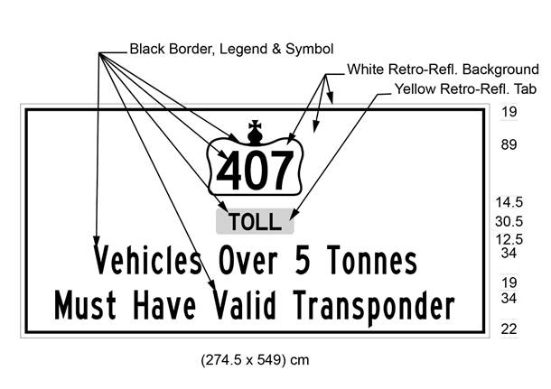 Illustration of sign with 407 in Crown over text Toll and Vehicles Over 5 Tonnes Must Have Valid Transponder.