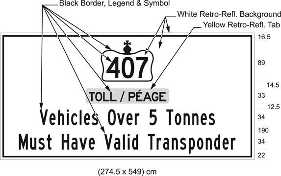 Illustration of sign with 407 in Crown over text Toll/Péage and Vehicles Over 5 Tonnes Must Have Valid Transponder.